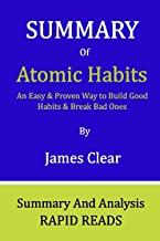 Summary Of Atomic Habits: An Easy & Proven Way to Build Good Habits & Break Bad Ones By James Clear: Acquire Fundamental I...