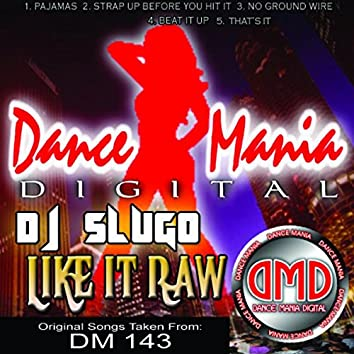 Like It Raw (DM 143)
