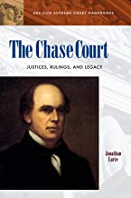 The Chase Court: Justices, Rulings, and Legacy (ABC-CLIO Supreme Court Handbooks)