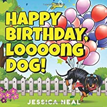 Happy Birthday, Loooong Dog!: Puppy Party Time Book. Children's Rhyming Story for Toddlers, Preschoolers Ages 3 to 5. Preschool, Kindergarten (Loooong Dog's Adventures)