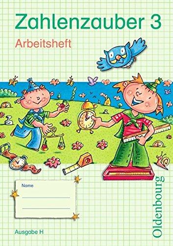 Zahlenzauber - Ausgabe H für Nordrhein-Westfalen, Niedersachsen, Hamburg, Bremen und Schleswig-Holstein - 2010: 3. Schuljahr - Arbeitsheft mit eingelegtem Lösungsheft