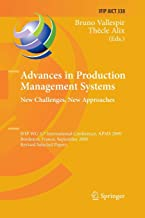 Advances in Production Management Systems: New Challenges, New Approaches: International IFIP WG 5.7 Conference, APMS 2009, Bordeaux, France, September 21-23, 2009, Revised Selected Papers