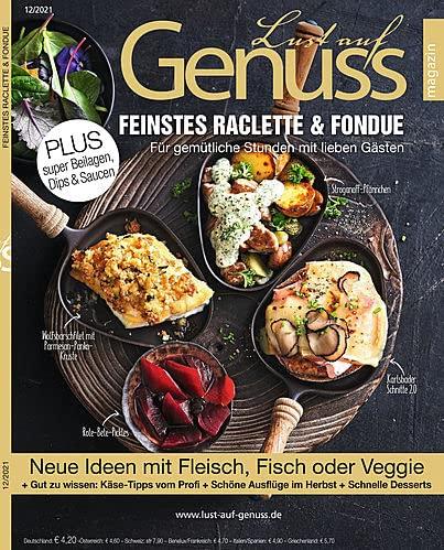 "Lust auf Genuss 12/2021 \""Feinstes Raclette & Fondue\"""