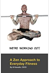 We're Working Out! A Zen Approach To Everyday Fitness (English Edition) Format Kindle