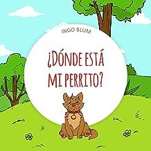 ¿Dónde está mi perrito? (¿Dónde está ... ? nº 1) (Spanish Edition)