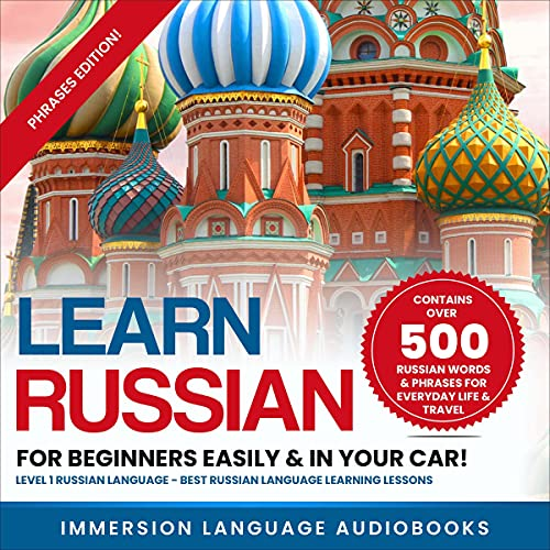 Learn Russian for Beginners Easily & in You Car! Level 1 Russian Language! Best Russian Language Learning Lessons! Audiobook By Immersion Language Audiobooks cover art