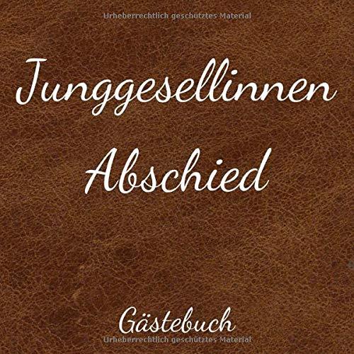 Jungesellinnenabschied Gästebuch: Tolles Erinnerungsbuch zum Junggesellinnenabschied -...