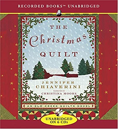 The Christmas Quilt (Elm Creek Quilts Series #8) by Jennifer Chiaverini (2007-10-01)