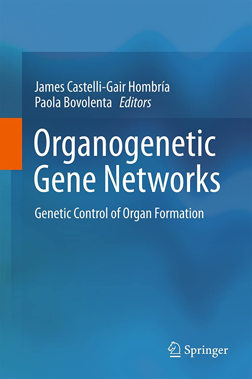 シャツ教会後方Organogenetic Gene Networks: Genetic Control of Organ Formation (English Edition)