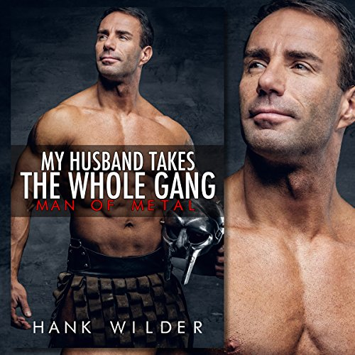 Couverture de My Husband Takes the Whole Gang: Man of Metal