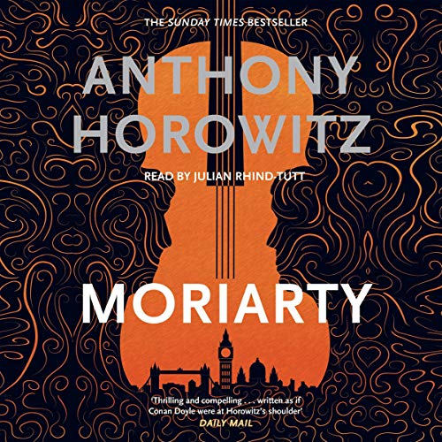 Moriarty                   De :                                                                                                                                 Anthony Horowitz                               Lu par :                                                                                                                                 Julian Rhind-Tutt,                                                                                        Derek Jacobi                      Durée : 10 h et 46 min     2 notations     Global 4,0
