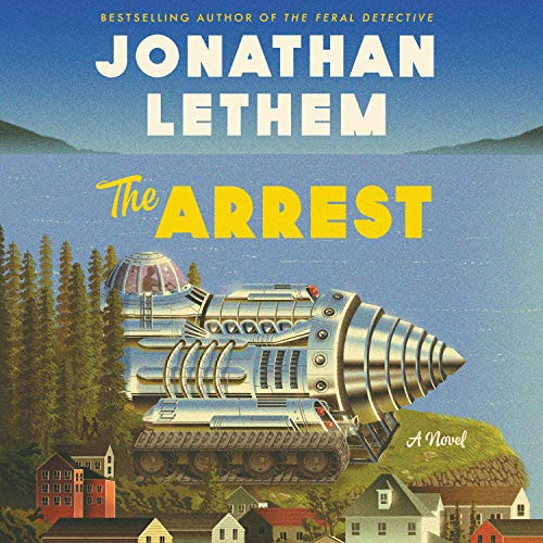 The Arrest Audiobook By Jonathan Lethem cover art