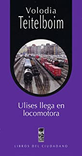Ulises llega en locomotora (Spanish Edition)