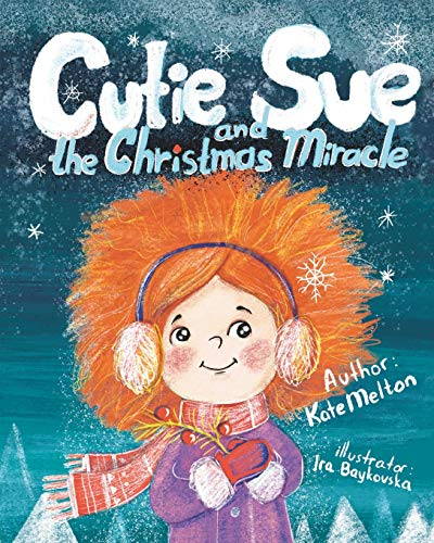 Cutie Sue and the Christmas Miracle: A Heartwarming and Magical Children's Book