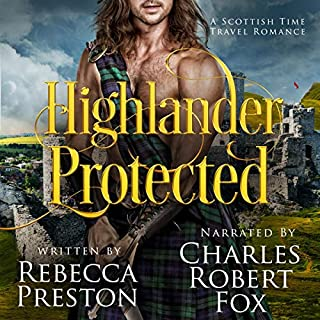 Highlander Protected: A Scottish Time Travel Romance     Highlander in Time, Book 3              By:                                                                                                                                 Rebecca Preston                               Narrated by:                                                                                                                                 Charles Robert Fox                      Length: 6 hrs and 1 min     Not rated yet     Overall 0.0
