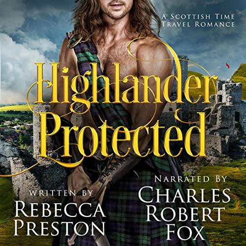 Highlander Protected: A Scottish Time Travel Romance cover art