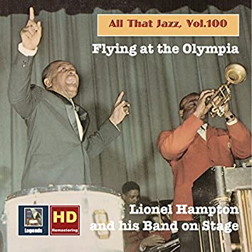 All That Jazz, Vol. 100: Flying at the Olympia — Lionel Hampton & His Band on Stage