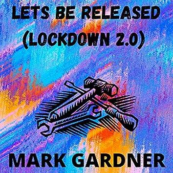 Let's Be Released (Lockdown 2.0)