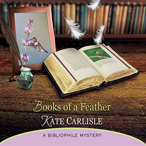 Books of a Feather     A Bibliophile Mystery              By:                                                                                                                                 Kate Carlisle                               Narrated by:                                                                                                                                 Susie Berneis                      Length: 8 hrs and 55 mins     191 ratings     Overall 4.3