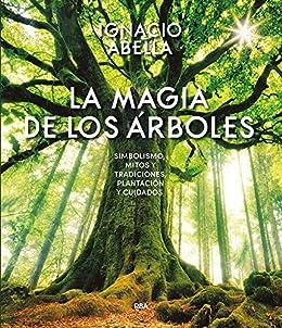La magia de los árboles (OTROS NO FICCIÓN) eBook: Abella, Ignacio ...