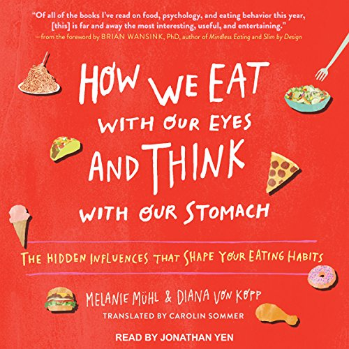 How We Eat with Our Eyes and Think with Our Stomach cover art