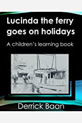 Lucinda the ferry goes on holidays: Children's Learning Book Kindle Edition