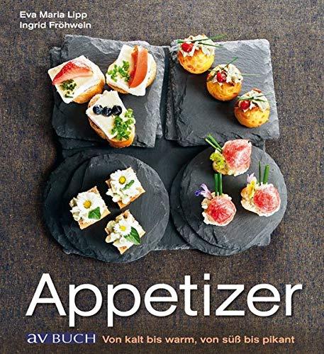 Appetizer: Von kalt bis warm, von süß bis pikant