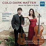 Cold Dark Matter - Music for Cello & Guitar [Dusan Bogdanovic, Radames Gnattali, Stephen Goss and...