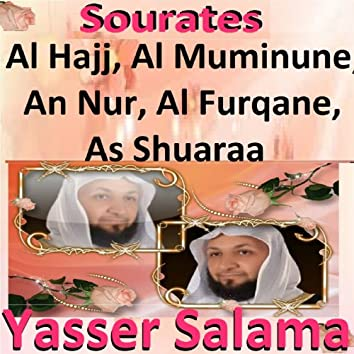 Sourates Al Hajj, Al Muminune, An Nur, Al Furqane, As Shuaraa (Quran - Coran - Islam)