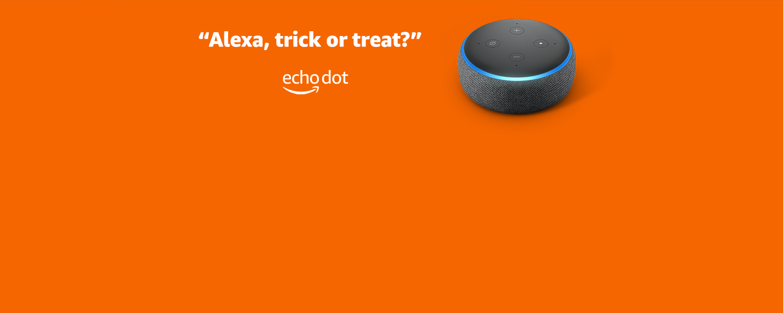 Alexa, trick or treat?
