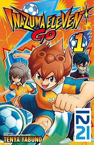 Inazuma Eleven Go! - tome 01
