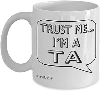 shaniztoons Trust Me I'm A TA Teaching Assistant Gift Mug