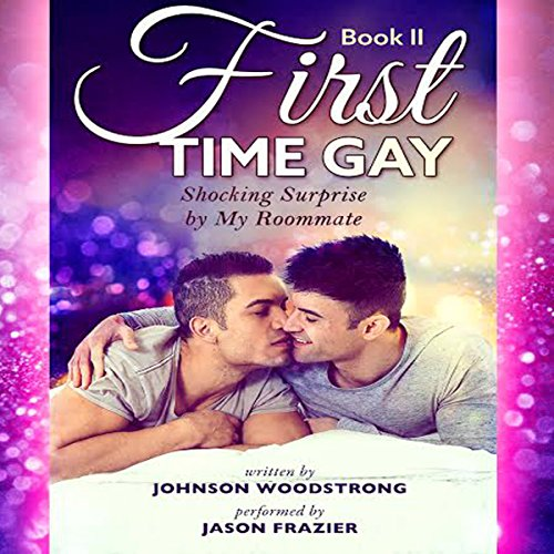 First Time Gay: Shocking Surprise by My Roommate cover art