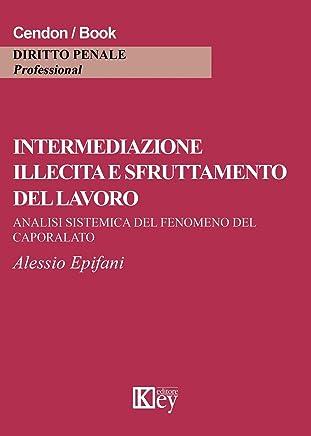 Intermediazione illecita e sfruttamento del lavoro : Analisi sistemica del fenomeno del caporalato