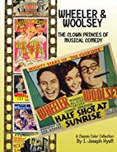Wheeler and Woolsey: The Clown Princes of Musical Comedy