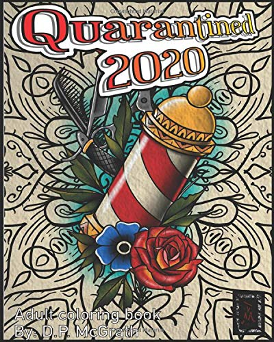 Quarantined 2020: Adult Coloring Book (Tattoo Flash Series)