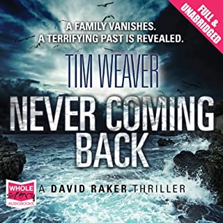 Never Coming Back     David Raker, Book 4              By:                                                                                                                                 Tim Weaver                               Narrated by:                                                                                                                                 David Bauckham                      Length: 14 hrs and 33 mins     364 ratings     Overall 3.9