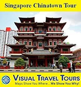 Singapore Chinatown Tour: A Self-guided Pictorial Walking Tour (Tours4Mobile, Visual Travel Tours Book 273) by [Marianne Rogerson]