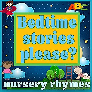 Bedtime-stories-please-Bedtime-stories-for-kids-that-teach-life-lessons-such-as-keeping-teeth-healthy-their-ABCS-and-confidence-to-sleep-alone-Kindle-Edition
