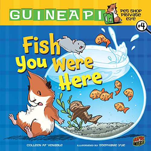 Fish You Were Here: Book 4 (Guinea Pig, Pet Shop Private Eye) -  Venable, Colleen AF, Library Binding