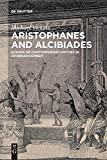 Aristophanes and Alcibiades