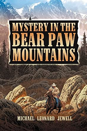 Mystery In The Bear Paw Mountains