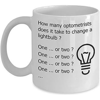 Optometry Mug | Optometrist Mug - How Many Optometrists Does It Take To Change A Lightbulb - Funny Optometry Gifts | Optometrist Gifts