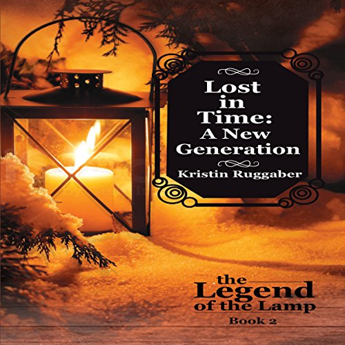 Lost in Time: A New Generation: Legend of the Lamp, Book 2 audiobook cover art