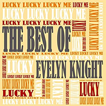 Lucky, Lucky, Lucky Me - The Best Of Evelyn Knight