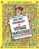 Charlie le voyage fantastique - nouvelle édition (Où est Charlie ?) (French Edition)