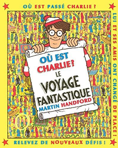Où est Charlie ? Le Voyage Fantastique – Cherche-et-trouve – À partir de 7 ans