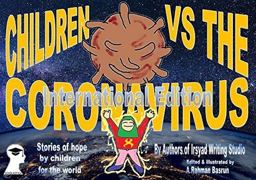 Children VS The Coronavirus - International Edition: Stories of Hope By Children For The World (English Edition)