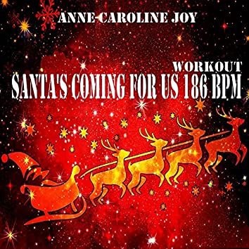 Santa's Coming For Us 186 BPM Workout (Sia covered 186 BPM)