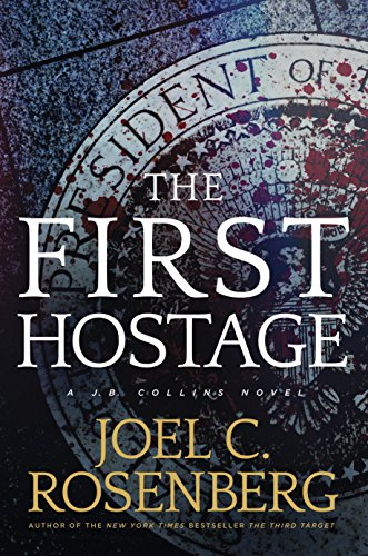 The First Hostage: A J. B. Collins Novel: A J. B. Collins Series Political and Military Action Thriller (Book 2) (English Edition)